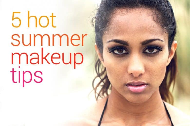 5 Hot summer Makeup